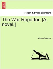 The War Reporter. [A Novel.]