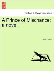 A Prince of Mischance: a novel.