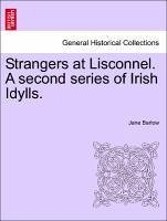 Strangers at Lisconnel. A second series of Irish Idylls. - Barlow, Jane