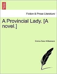 A Provincial Lady. [A Novel.] - Emma Sara Williamson