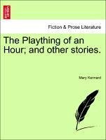 The Plaything of an Hour and other stories. - Kennard, Mary