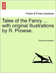 Tales Of The Fancy. With Original Illustrations By R. Prowse. - Edmund Sampson