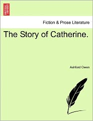 The Story Of Catherine. - Ashford Owen