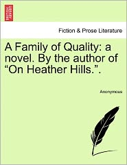 A Family of Quality: a novel. By the author of