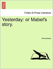 Yesterday: or Mabel's story. - Anonymous