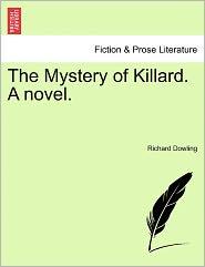 The Mystery Of Killard. A Novel. - Richard Dowling