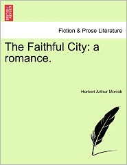 The Faithful City - Herbert Arthur Morrah