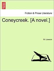 Coneycreek. [A Novel.] - M. Lawson