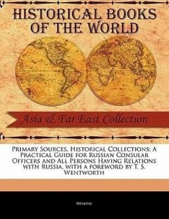 A Practical Guide for Russian Consular Officers and All Persons Having Relations with Russia - Heyking