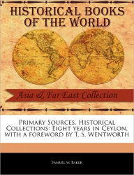 Primary Sources, Historical Collections - Samuel W. Baker