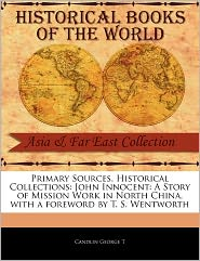 Primary Sources, Historical Collections - George T. Candlin, Foreword by T. S. Wentworth