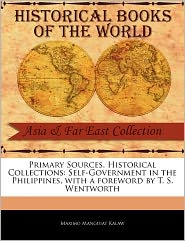 Primary Sources, Historical Collections - Maximo Manguiat Kalaw, Foreword by T. S. Wentworth