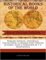 Primary Sources, Historical Collections - P. H. Oakley Williams, Foreword by T. S. Wentworth