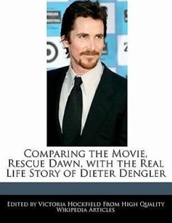 Comparing the Movie, Rescue Dawn, with the Real Life Story of Dieter Dengler - Hockfield, Victoria