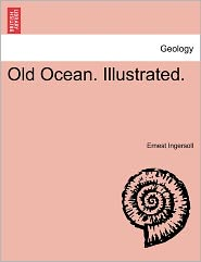 Old Ocean. Illustrated. - Ernest Ingersoll