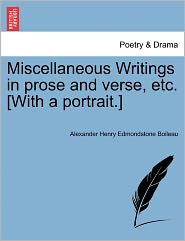 Miscellaneous Writings In Prose And Verse, Etc. [With A Portrait.] - Alexander Henry Edmondstone Boileau