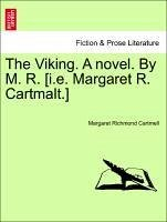 The Viking. A novel. By M. R. [i.e. Margaret R. Cartmalt.] - Cartmell, Margaret Richmond