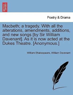 Macbeth; a tragedy. With all the alterations, amendments, additions, and new songs [by Sir William Davenant]. As it is now acted at the Dukes Thea... - British Library, Historical Print Editions