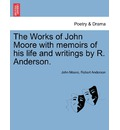 The Works of John Moore with Memoirs of His Life and Writings by R. Anderson. - John Moore