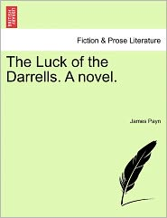 The Luck Of The Darrells. A Novel. - James Payn