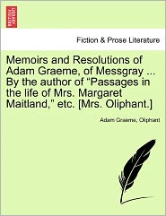 Memoirs and Resolutions of Adam Graeme, of Messgray ... By the author of