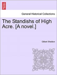 The Standishs of High Acre. [A Novel.]