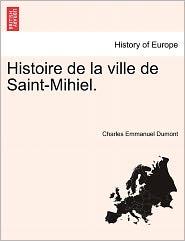 Histoire De La Ville De Saint-Mihiel.