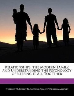 Relationships, the Modern Family, and Understanding the Psychology of Keeping It All Together - Jeffrey, S. B. Jeffrey, Sb