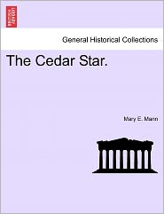 The Cedar Star. - Mary E. Mann