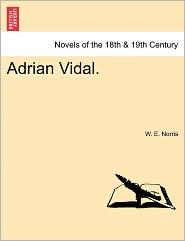 Adrian Vidal. - W. E. Norris