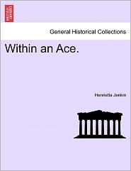 Within An Ace. - Henrietta Jenkin