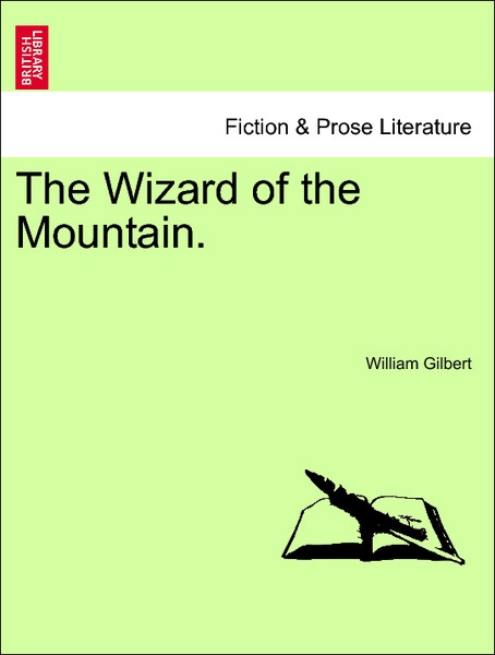 The Wizard of the Mountain. VOL. II. als Taschenbuch von William Gilbert - British Library, Historical Print Editions