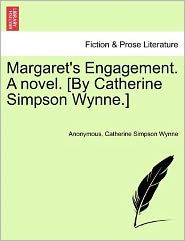 Margaret's Engagement. A novel. [By Catherine Simpson Wynne.] - Anonymous, Catherine Simpson Wynne