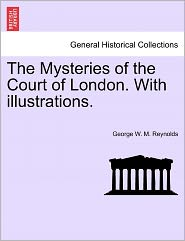 The Mysteries Of The Court Of London. With Illustrations. - George W. M. Reynolds