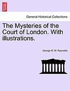 The Mysteries of the Court of London. with Illustrations.