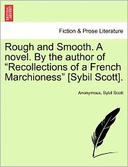 Rough and Smooth. A novel. By the author of