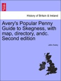 Avery, John: Avery´s Popular Penny Guide to Skegness, with map, directory, andc. Second edition