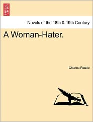 A Woman-Hater.Vol. II. - Charles Reade