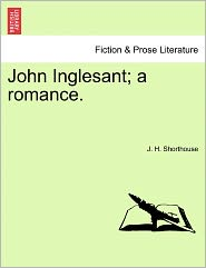 John Inglesant; A Romance. - J. H. Shorthouse