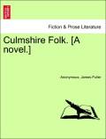 Anonymous;Fuller, James: Culmshire Folk. [A novel.] vol. II