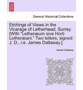 Etchings of Views in the Vicarage of Letherhead, Surrey. [With