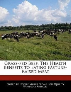 Grass-Fed Beef: The Health Benefits to Eating Pasture-Raised Meat - Marin, Noelle