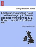 Edinburgh. Picturesque Notes ... with Etchings by A. Brunet-Debaines from Drawings by S. Bough ... and W. E. Lockhart, Etc.