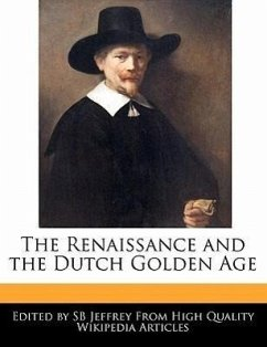 The Renaissance and the Dutch Golden Age - Jeffrey, S. B.