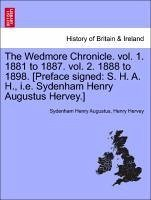 The Wedmore Chronicle. vol. 1. 1881 to 1887. vol. 2. 1888 to 1898. [Preface signed: S. H. A. H., i.e. Sydenham Henry Augustus Hervey.] Vol. II. - Augustus, Sydenham Henry Hervey, Henry