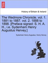 The Wedmore Chronicle. Vol. 1. 1881 To 1887. Vol. 2. 1888 To 1898. [Preface Signed