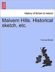 Malvern Hills. Historical Sketch, Etc.