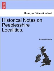 Historical Notes On Peeblesshire Localities.