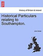 Historical Particulars Relating to Southampton.