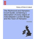 The Richmond and Hampton-Court Guide - Anonymous
